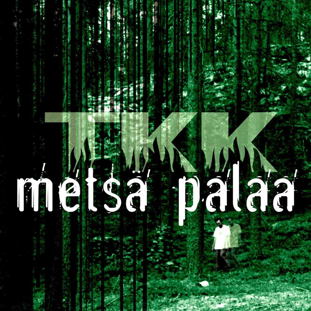 TKK - Metsä Palaa EP