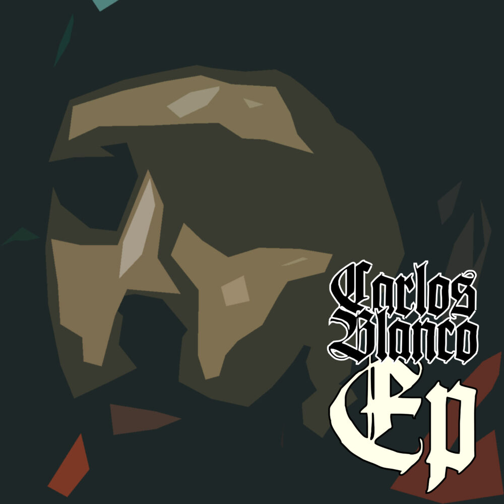 CARLOS BLANCO EP IS OUT NOW – DIGITAL & STREAMING